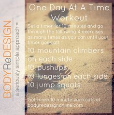 One Day At A Time Workout- a 10 minute workout for you!