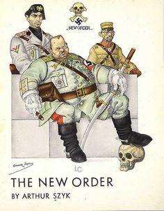 'The New Order', 1941. (Mussolini, Goering, Tojo) Arthur Szyk