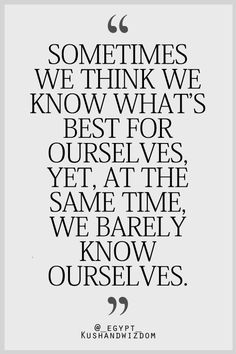 we barely know ourselves