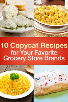 10 Copycat Recipes for Your Favorite Grocery Store Brands