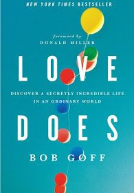 Love Does   By: Bob Goff   Thomas Nelson; Later Printing Used edition (April 30, 2012)   240 pages