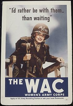 Women's Army Corps recruiting poster from WWII  if someone finds this for me i will love them forever.