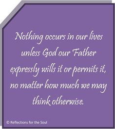 """Quote from """"Thoughts from the Day: Reflections for the Soul."""" #God #Christianity #Catholic"""