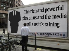 The rich and powerful piss on us and the media tells us it's raining.