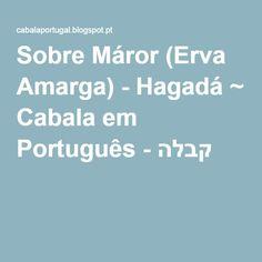 Sobre Máror (Erva Amarga) - Hagadá ~ Cabala em Português - קבלה