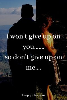 i won't give up on you - Keep Quotes Over You Quotes, Don't Give Up Quotes, Babe Quotes, Hurt Quotes, Be Yourself Quotes, I Wont Give Up, You Gave Up, Time Apart Quotes, Motivational Quotes For Success