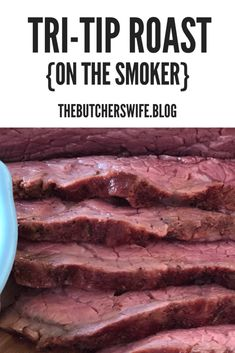 This Tri-Tip Roast is smoked on a smoker and ends up being tender, juicy and full of flavor! Slice it up, eat with some sides or stuff it in a bun for a sandwich! Easy meat on the smoker that is delicious! Cooking Tri Tip, Cooking A Roast, Smoker Cooking, Cooking Turkey, Tri Tip Smoker Recipes, Pellet Grill Recipes, Traeger Recipes, Roast Recipes, Rib Recipes