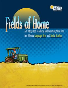 Fields of Home StoryScape - Learn Canola Creative Thinking, Teacher Resources, Social Studies, Curriculum, The Fosters, Fields, Jet, Encouragement, Knowledge
