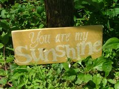 """You Are My Sunshine 6""""x 13"""" sign"""