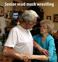 GISHWHES 2014 Item #1 Team Llama-nomenal I'm certain the elderly love mud wrestling, but they must do it in private because I never se...