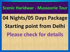 Scenic haridwar  mussoorie 04 nights 05 days tour itinarary by Rakesh Jaswal via slideshare