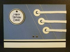 Ideal card for anyone who likes trainers! Used eyelets & real laces and added ink to the edges to show wear & tear.