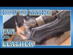 ▶ How To Make: EVA Foam into Leather - COSPLAY