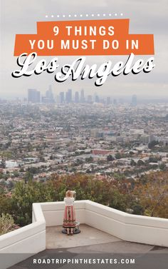 9 things you absolutely must do in Los Angeles! Click through for our city guide on Road Trippin' The States