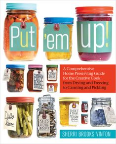 A Comprehensive Home Preserving Guide for the Creative Cook, from Drying and Freezing to Canning and Pickling Paperback - Author,Sherri Brooks Vinton With simple step-by-step instructions and 175 deli