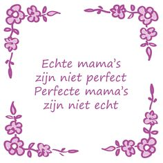 Mom Quotes, Quotes For Kids, Best Quotes, Qoutes, Cool Words, Wise Words, Motivational Quotes, Inspirational Quotes, Dutch Quotes