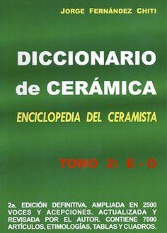 Diccionario de Cerámica: Tomo 2