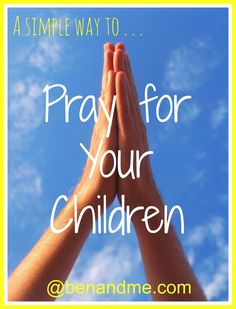 Going beyond God bless Ben -- A Simple Way to Pray for Your Children (with free printable prayer cards) - Ben and Me