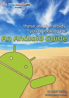 The Complete Android Guide for Everyone - downloadable guide made by makeuseof.com