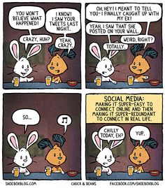 Social Media: Making it super-easy to connect online and then making it super-redundant to connect in real life. Really Funny, Funny Cute, The Funny, Freaking Hilarious, Social Media Humor, Life Comics, Connect Online, Humor Grafico, Just For Laughs