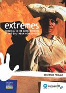 Extremes: Survival in the Great deserts of the southern Hemisphere -based on an exhibition at the National Museum Australia - Education kit containing information and fact sheets on what is a desert, plant and animal adaptations, early inhabitants and contemporary societies, cultural arts and rock art Years 4-10