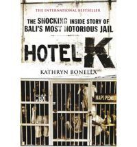 Hotel K: The shocking inside story of Bali's most notorious jail.