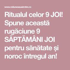 Ritualul celor 9 JOI! Spune această rugăciune 9 SĂPTĂMÂNI JOI pentru sănătate și noroc întregul an! Noroc, Joi, Romania, Diet