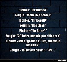 """Richter: """"Ihr Name?"""" Zeugin: """"Mona Schneider""""..   Lustige Bilder, Sprüche, Witze, echt lustig"""