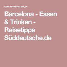 Barcelona - Essen & Trinken - Reisetipps Süddeutsche.de