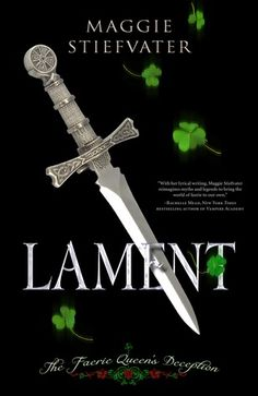 Lament: The Faerie Queen's Deception by Maggie Stiefvater