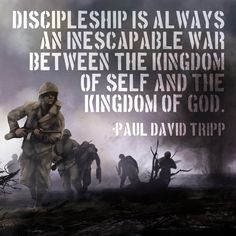 Discipleship is always an inescapable war