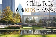 7 Things To Do With Kids In Dallas