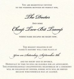 buy online fe304 3b8f3 Wedding Invitation Photo  You are regretfully invited to the wedding  between my perfect son, the Doctor and some two-bit tramp whose name  escapes me righ.