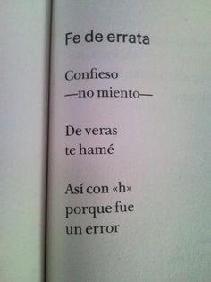 Rodolfo Quintero-Noguera - Fe de errata – Confieso –no miento– De veras te hamé. Así con h porque fue un error.