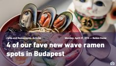 4 of our fave new wave ramen spots in Budapest Japanese Noodles, Noodle Soup, New Wave, Budapest, Ramen, Cucumber, Sausage, Homemade, Meat