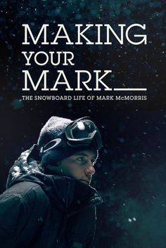 Making Your Mark: The Snowboard Life of Mark McMorris Movie Poster - Seb Toots, Seppe Smits, Ryan Sheckler #MakingYourMark, #MoviePoster, #DavidTindale, #Sports, #RyanSheckler, #SebToots, #SeppeSmits