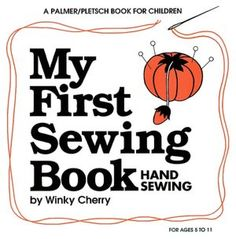 My First Sewing Book.  Hand Sewing.  Need to inter-library loan this one.