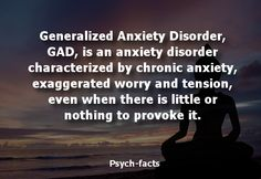 Generalized Anxiety Disorder, GAD, is an anxiety disorder characterized by chronic anxiety, exaggerated worry & tension, even when there...