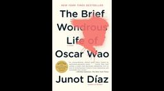 1. Junot Díaz, The Brief Wondrous Life of Oscar Wao (2007) (Credit: Riverhead)
