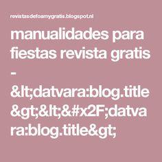manualidades para fiestas revista gratis - <datvara:blog.title></datvara:blog.title>