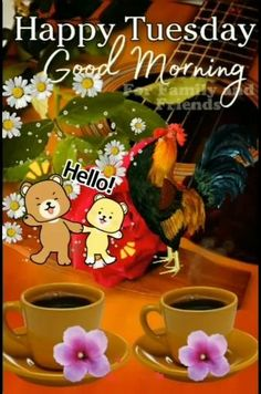 Good Morning Wishes Friends, Happy Tuesday Morning, Love Good Morning Quotes, Morning Coffee Funny, Good Afternoon Quotes, Good Morning My Love, Good Morning Inspirational Quotes, Good Morning Messages, Happy Birthday Flowers Gif