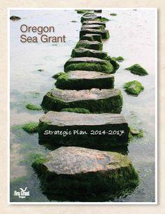 Oregon Sea Grant strategic plan 2014-2017, by the Oregon State University, Sea Grant College Program