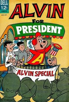 Cover for Alvin for President (Dell, 1964 series) Vintage Comic Books, Vintage Comics, Romper Room, Alvin And The Chipmunks, Silver Age Comics, Classic Cartoons, Fantastic Art, Comic Covers, Historian