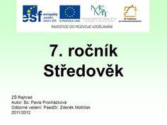 7. ročník Středověk ZŠ Rajhrad Autor: Bc. Pavla Procházková> Education, Author, Onderwijs, Learning