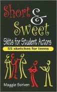 Title: Short and Sweet Skits for Student Actors: Fifty-five sketches for teens, Author: Maggie Scriven