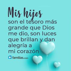 Amo A Mis Hijos Yo Amo A La Vida Mother Quotes I Love My Son