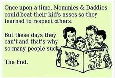 Once Upon A Time.  All for spanking. But thank God my kids were perfect angels and I've never had to spank them;)))