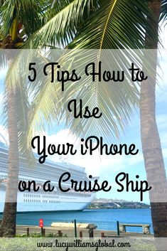 5 Tips How to Use Your iPhone on a Cruise Ship - Would you know how to use your iPhone on a cruise? #iphonetips #iphonecruiseshiptips #iphone #traveltips