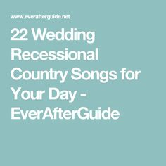 Wedding Recessional Country Songs Can Perfectly End The Ceremony Part Of Your Day And Get Everyone Ready To Celebrate Dance