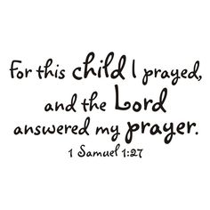 """For this child I prayed."" 1 Samuel 1:27 - I want this as some kind of wall hanging for Cohen's room"